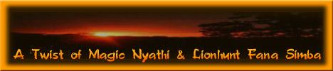 A Twist of Magic Nyathi & Lionhunt Fana Simba